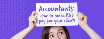 Accountants: how to make R&D pay for your clients